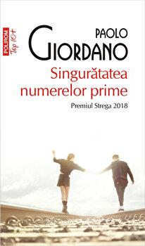 Singuratatea numerelor prime (Top 10+)/Paolo Giordano imagine elefant.ro 2021-2022