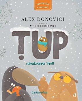 Tup. Salvatoarea iernii. Cartea a II-a/Alex Donovici