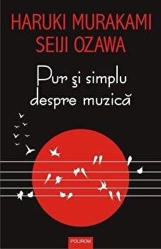 Pur si simplu despre muzica/Haruki Murakami poza cate