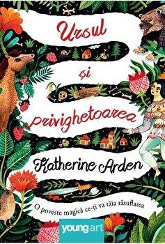 Ursul si privighetoarea/Katherine Arden