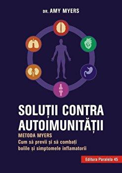 Imagine Solutii Contra Autoimunitatii - Metoda Myers - Cum Sa Previi Si Combati