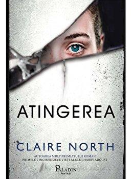 Imagine  Atingerea - claire North