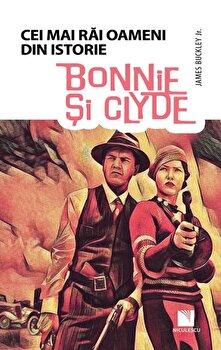 Imagine Bonnie Si Clyde (colectia Cei Mai Rai Oameni Din Istorie) - james Buckley