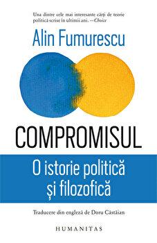 Imagine Compromisul - O Istorie Politica Si Filozofica - alin Fumurescu