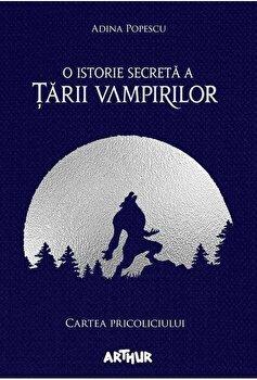 O istorie secreta a Tarii Vampirilor. (I) Cartea Pricoliciului/Adina Popescu