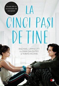 La cinci pasi de tine-Rachael Lippincott, Mikki Daughtry, Tobias Iaconis imagine