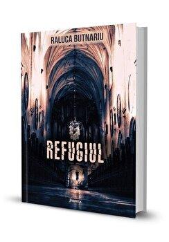 Refugiul/Raluca Butnariu