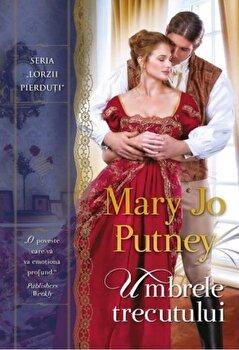Umbrele trecutului/Mary Jo Putney