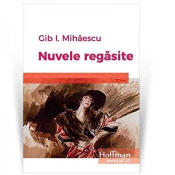 Nuvele regasite/Gib I. Mihaescu poza cate