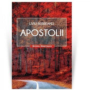 Apostolii/Liviu Rebreanu poza cate