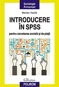 Introducere in SPSS pentru cercetarea sociala si de piata-Marian Vasile imagine