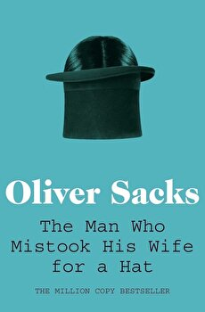 The Man Who Mistook His Wife for a Hat/Oliver Sacks imagine
