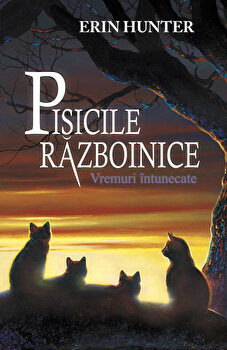 Pisicile razboinice. Vol. 6: Vremuri intunecate/Erin Hunter imagine elefant.ro 2021-2022