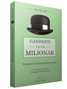Gandeste ca un milionar/Jim Stovall imagine elefant.ro 2021-2022