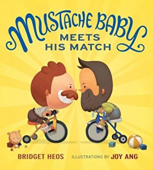Mustache Baby Meets His Match, Hardcover/Bridget Heos poza cate
