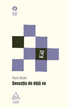 Senzatia de deja-vu/Remo Bodei imagine elefant.ro