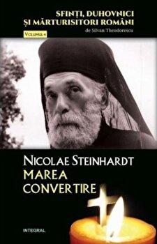 Nicolae Steinhardt. Marea convertire/Silvan Theodorescu