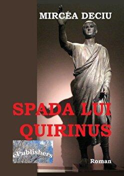 Spada lui Quirinus/Mircea Deciu poza cate