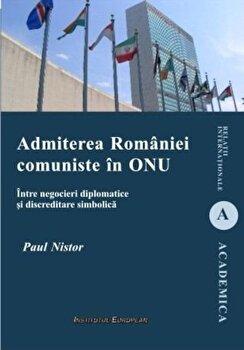 Admiterea Romaniei comuniste in ONU/Paul Nistor imagine