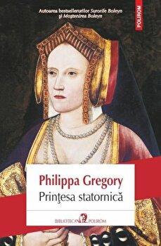 Printesa statornica-Philippa Gregory imagine