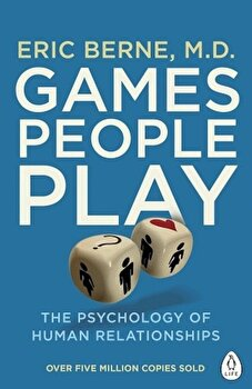 Games People Play. The Psychology of Human Relationships/Eric Berne poza cate