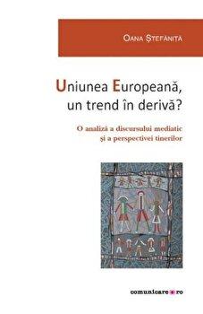 Uniunea Europeana, un trend in deriva'/Oana Stefanita imagine elefant.ro 2021-2022
