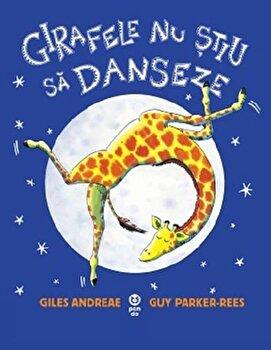 Girafele nu stiu sa danseze/Giles Andreae