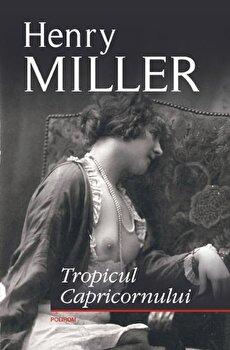 Tropicul Capricornului/Henry Miller imagine