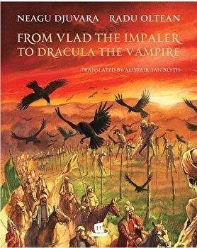 From Vlad the Impaler to Dracula/Neagu Djuvara imagine elefant.ro 2021-2022