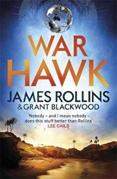 War Hawk, Paperback/James Rollins poza cate