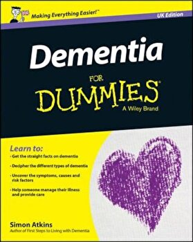Dementia for Dummies, UK Edition, Paperback/Simon Atkins poza cate