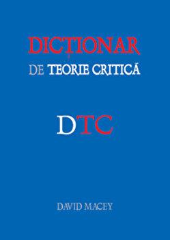 Dictionar de teorie critica/David Macey imagine elefant.ro
