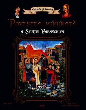 Povestea minunata a Sfintei Paraschiva/Petru Vornic