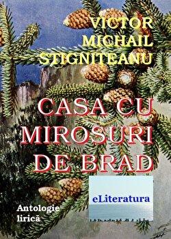 Casa cu mirosuri de brad/Victor Michail Stigniteanu poza cate