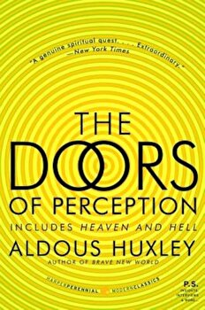 The Doors of Perception & Heaven and Hell, Paperback/Aldous Huxley poza cate
