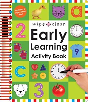Wipe Clean Early Learning Activity Book 'With 2 Wipe-Clean Pens', Hardcover/Roger Priddy poza cate