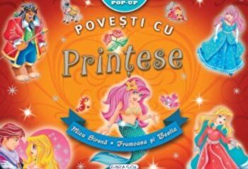Pop-up - Povesti cu printese/Hans Christian Andersen,?Fratii Grimm