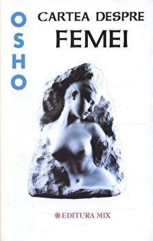 Cartea despre femei/Osho imagine elefant.ro 2021-2022