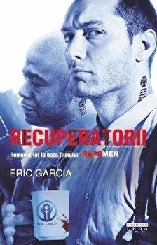 Recuperatorii/Eric Garcia poza cate