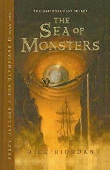 The Sea of Monsters, Hardcover/Rick Riordan poza cate