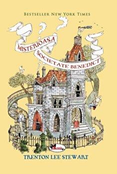 Misterioasa societate Benedict/Trenton Lee Stewart