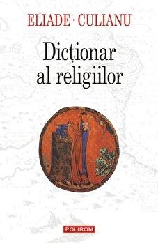 Dictionar al religiilor-Mircea Eliade, Ioan Petru Culianu imagine