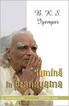 Lumina in Pranayama/B. K. S. Iyengar imagine