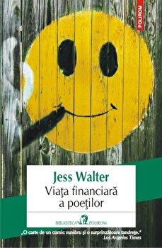 Viata financiara a poetilor-Jess Walter imagine