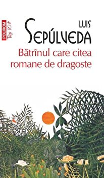 Batranul care citea romane de dragoste (Top 10+)/Luis Sepulveda imagine elefant 2021