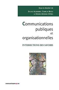 Communication publiques et organisationnelles/Sylvie Alemanno, Camelia Beciu, Denisa-Adriana Oprea imagine elefant.ro 2021-2022