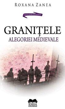 Granitele alegoriei medievale/Roxana Zanea imagine