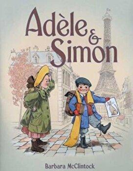 Adele & Simon, Hardcover/Barbara McClintock poza cate
