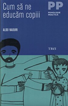 Cum sa ne educam copiii/Aldo Naouri imagine