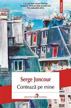 Conteaza pe mine/Serge Joncour